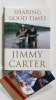 Jimmy Carter Autographed 'Sharing Good Times' Hardcover Book - Neat!